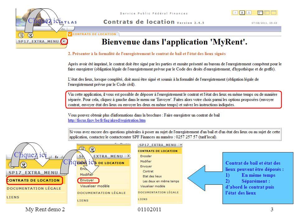 My Rent demo 20110201124 - L utilisateur souhaite déposer cet état des lieux signé au bureau de l enregistrement compétent, et de nouveau se connecter dans MyRent (il a déjà reçu le contrat de bail enregistré muni du cachet) 1.