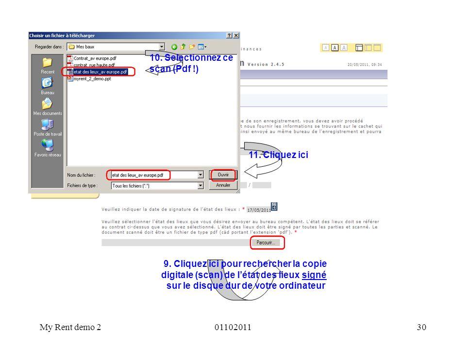 My Rent demo 20110201130 9. Cliquez ici pour rechercher la copie digitale (scan) de létat des lieux signé sur le disque dur de votre ordinateur 11. Cl