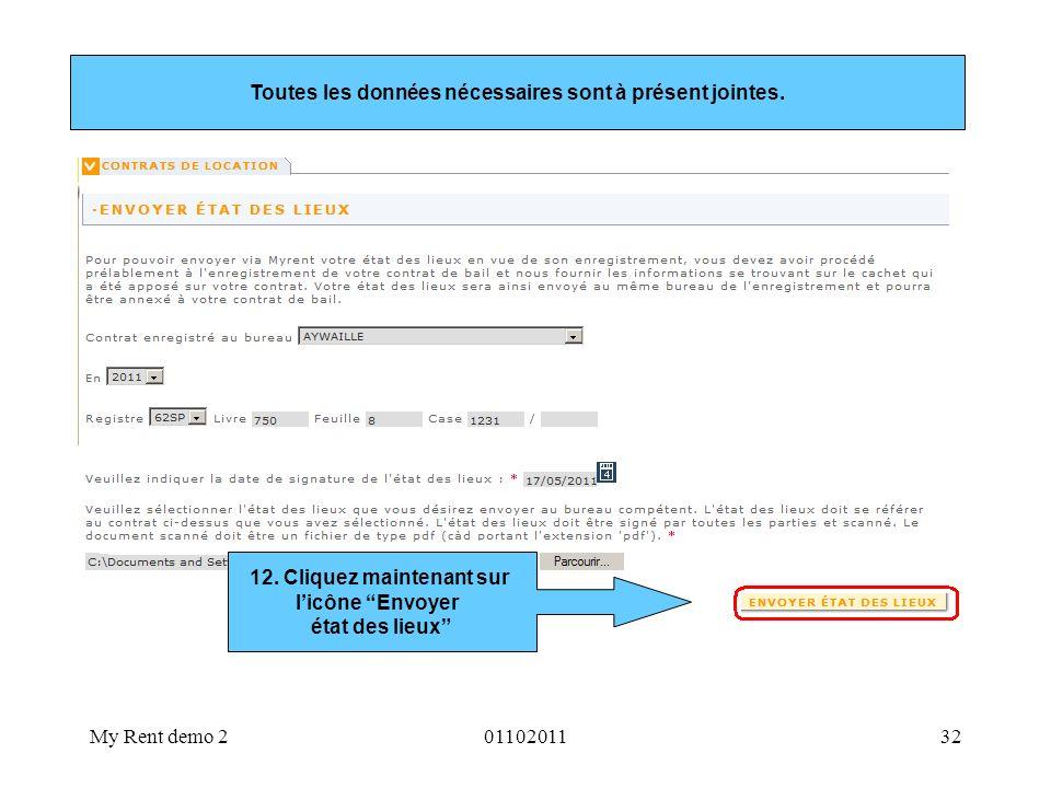 My Rent demo 20110201132 Toutes les données nécessaires sont à présent jointes. 12. Cliquez maintenant sur licône Envoyer état des lieux
