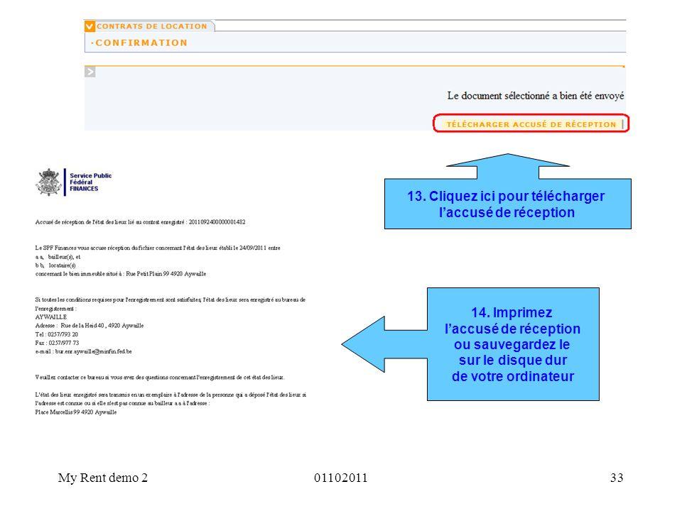 My Rent demo 20110201133 13. Cliquez ici pour télécharger laccusé de réception 14. Imprimez laccusé de réception ou sauvegardez le sur le disque dur d