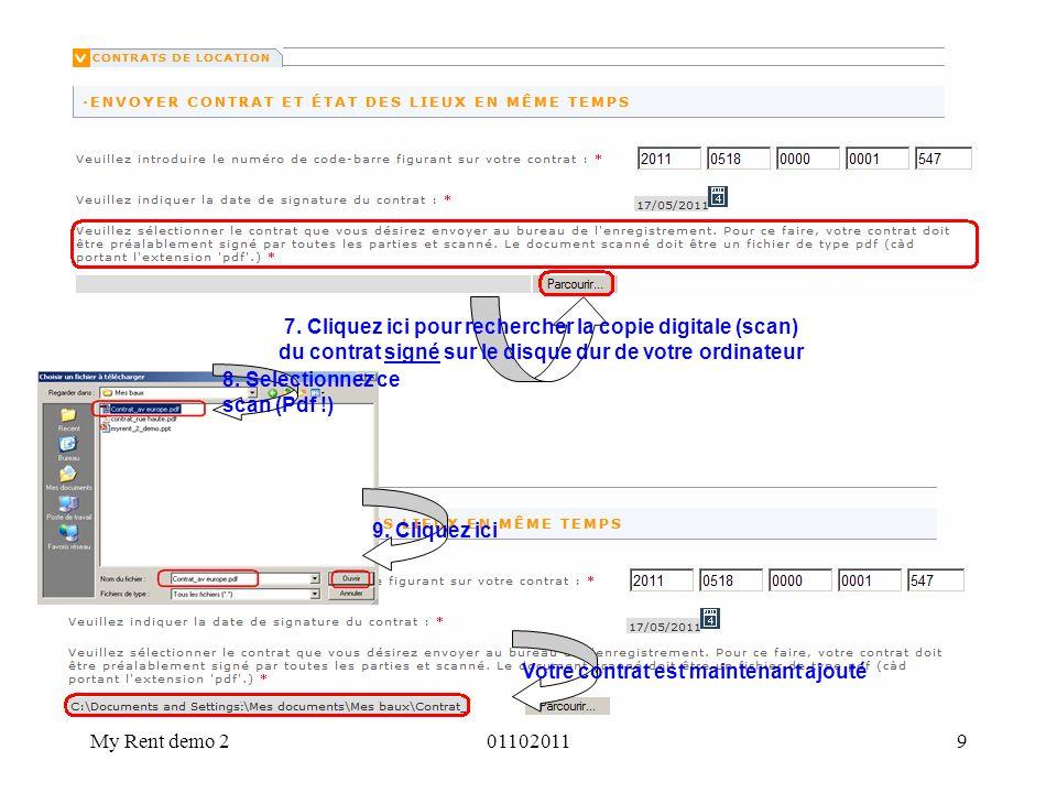 My Rent demo 2011020119 8. Selectionnez ce scan (Pdf !) 9. Cliquez ici Votre contrat est maintenant ajouté 7. Cliquez ici pour rechercher la copie dig