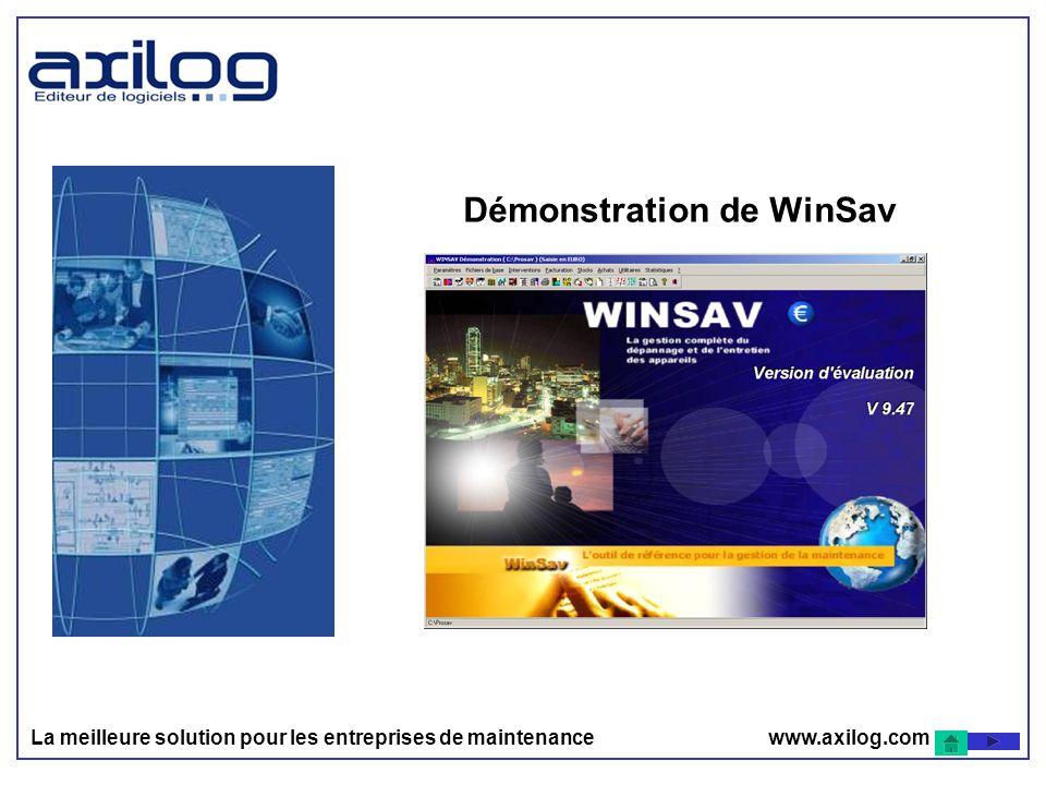 La meilleure solution pour les entreprises de maintenance www.axilog.com Démonstration de WinSav