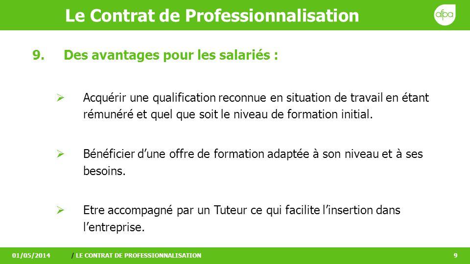Le Contrat de Professionnalisation 01/05/2014/ LE CONTRAT DE PROFESSIONNALISATION9 9.Des avantages pour les salariés : Acquérir une qualification reco