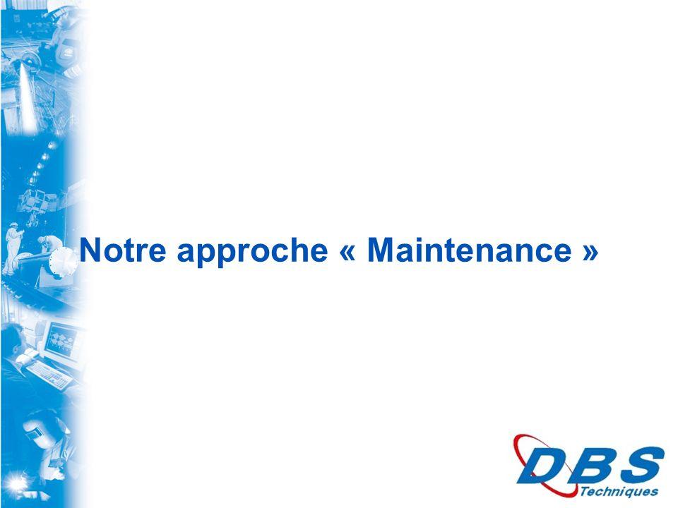 Notre approche « Maintenance »