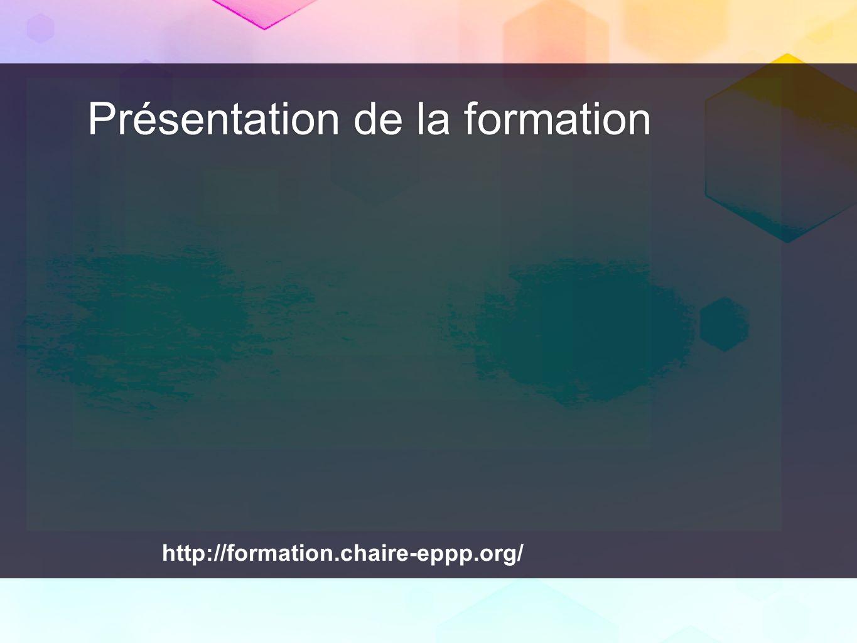 Présentation de la formation http://formation.chaire-eppp.org/