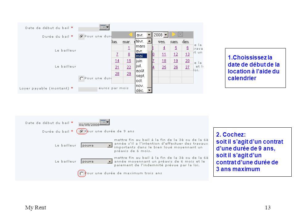 My Rent13 1.Choississez la date de début de la location à laide du calendrier 2.