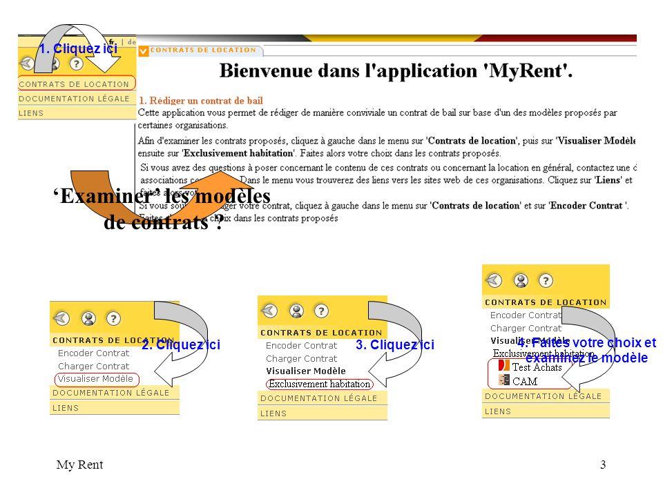 My Rent4 2. Faites votre choix 1. Cliquez ici Contacter les organisations concernées ?
