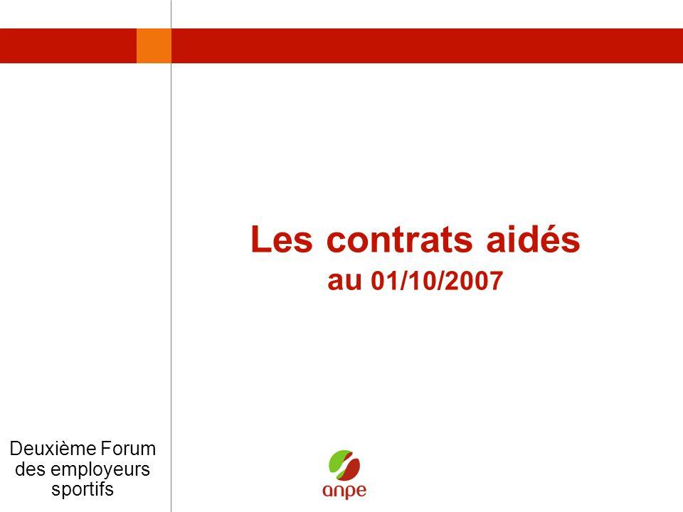 Les contrats aidés au 01/10/2007 Deuxième Forum des employeurs sportifs