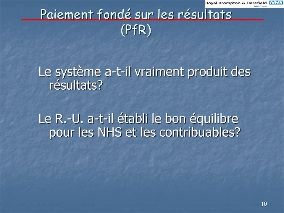 10 Paiement fondé sur les résultats (PfR) Le système a-t-il vraiment produit des résultats.