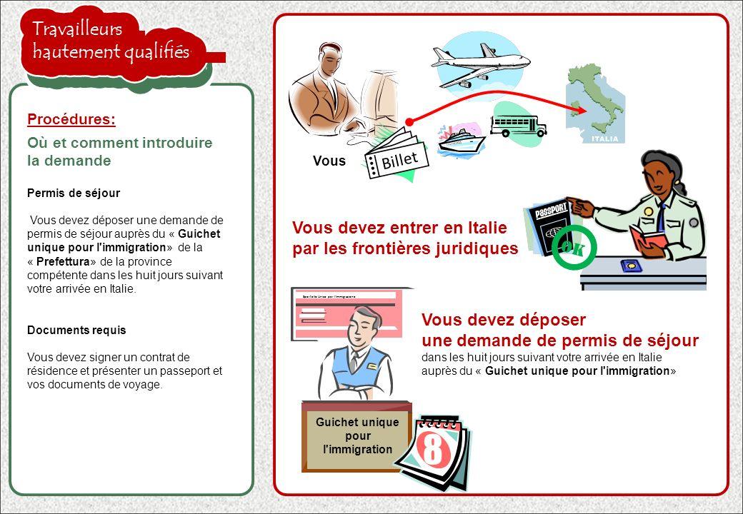 la proposition de l'employeur est acceptée Permis de séjour Vous devez déposer une demande de permis de séjour auprès du « Guichet unique pour l'immig