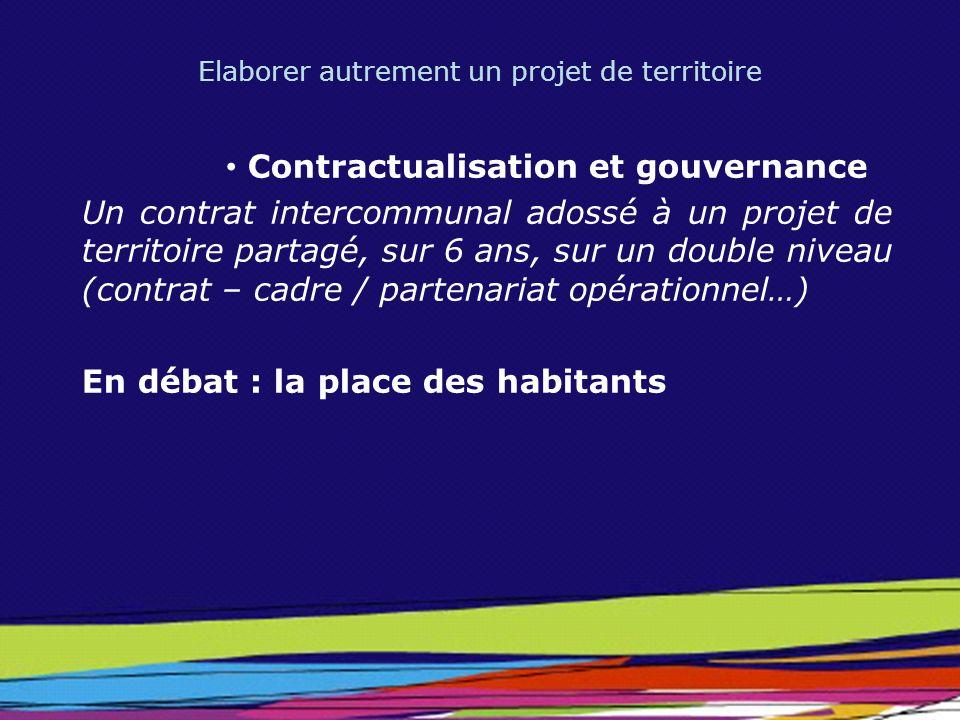 Elaborer autrement un projet de territoire Contractualisation et gouvernance Un contrat intercommunal adossé à un projet de territoire partagé, sur 6
