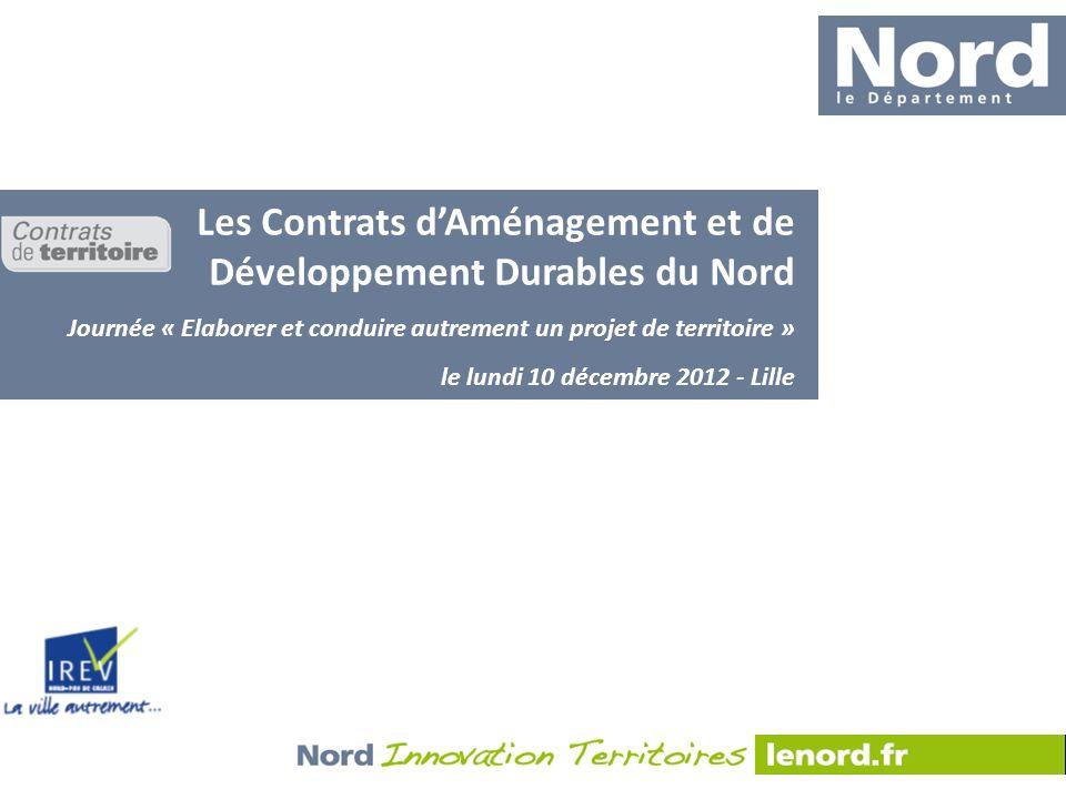 9 Les Contrats dAménagement et de Développement Durables du Nord Journée « Elaborer et conduire autrement un projet de territoire » le lundi 10 décemb