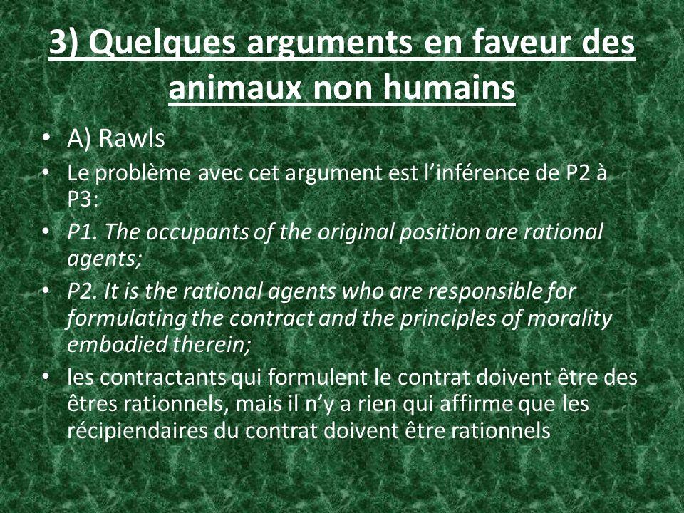 3) Quelques arguments en faveur des animaux non humains A) Rawls Le problème avec cet argument est linférence de P2 à P3: P1. The occupants of the ori