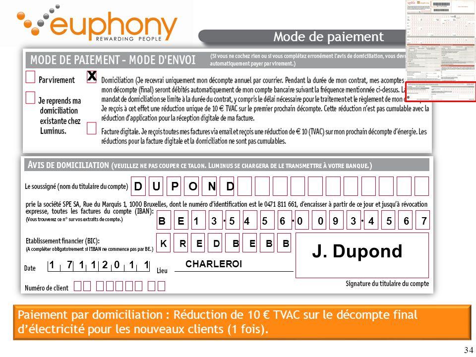 34 Mode de paiement x D U P O N D CHARLEROI J. Dupond Paiement par domiciliation : Réduction de 10 TVAC sur le décompte final délectricité pour les no
