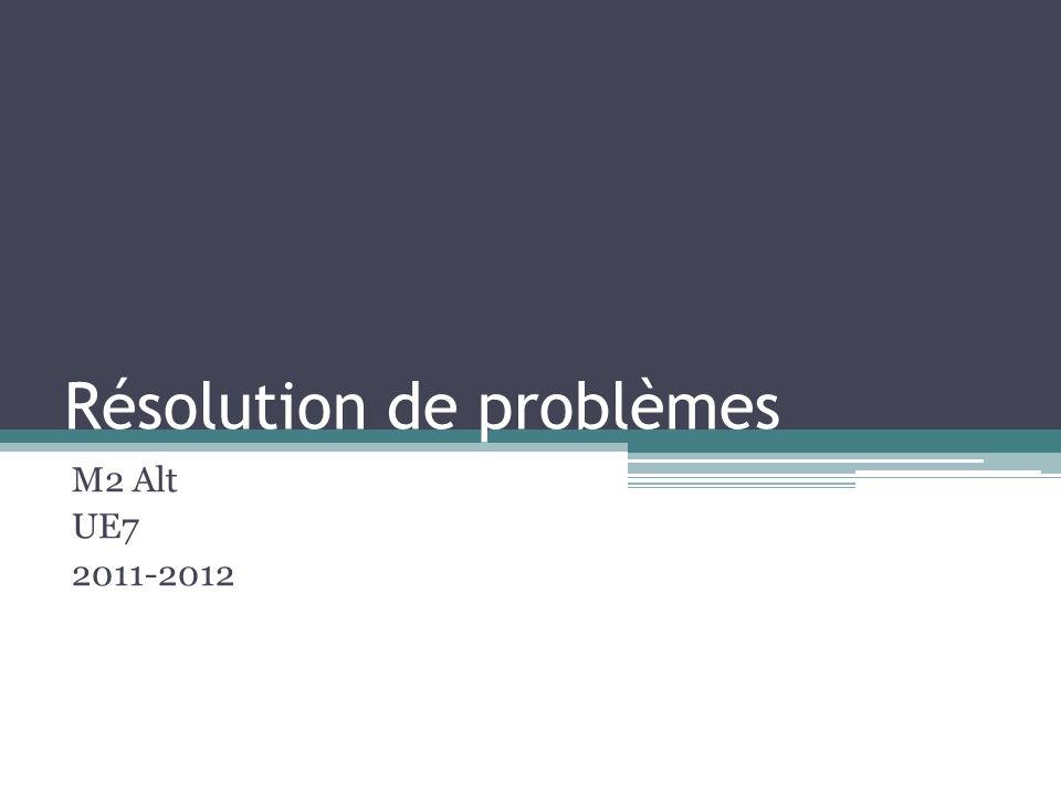 Résolution de problèmes M2 Alt UE7 2011-2012