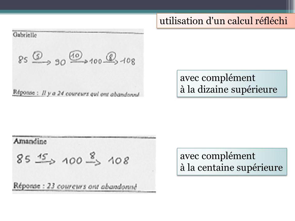 utilisation d'un calcul réfléchi avec complément à la dizaine supérieure avec complément à la dizaine supérieure avec complément à la centaine supérie