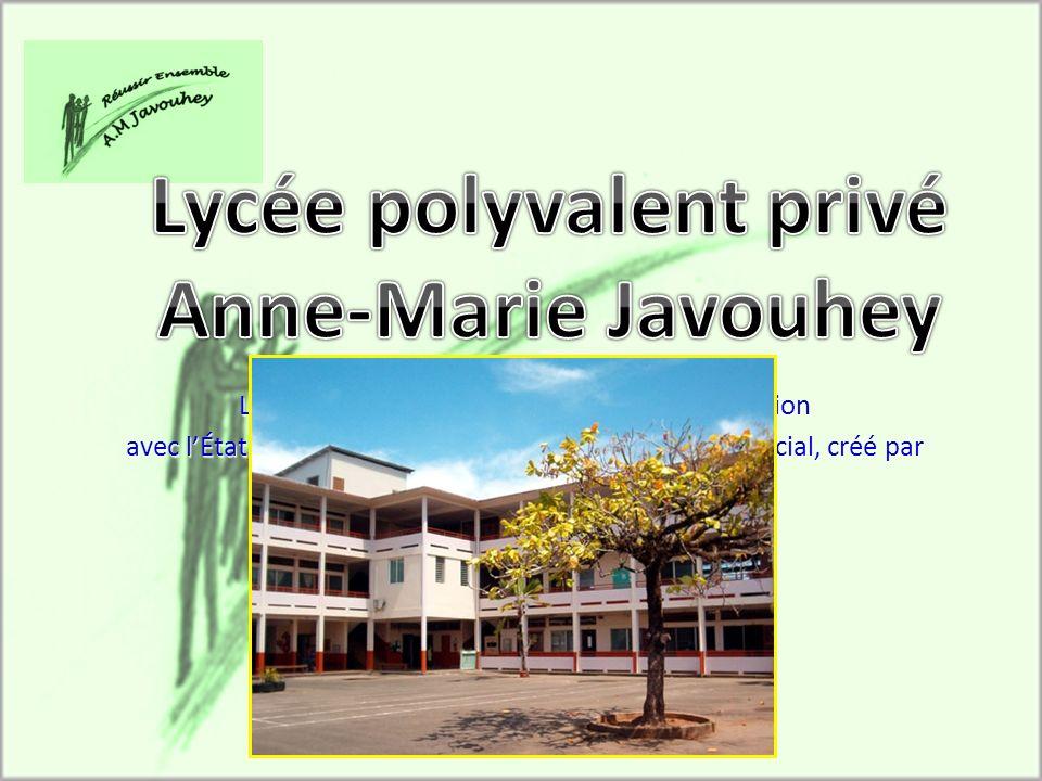 Lycée privé catholique sous contrat dassociation avec lÉtat, à vocation tertiaire administratif et commercial, créé par la congrégation des Sœurs de S