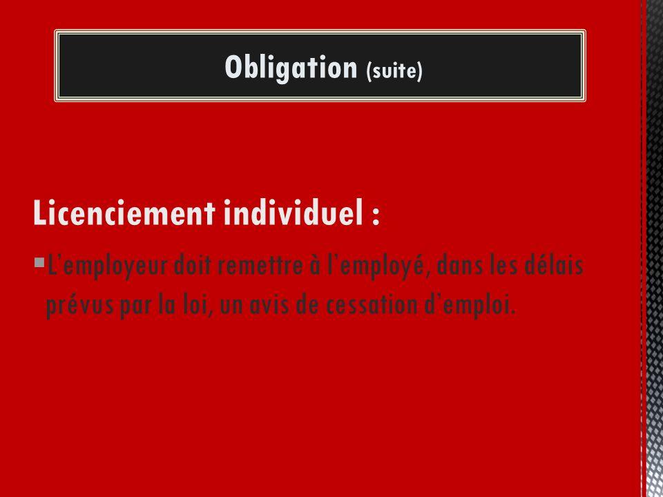 Licenciement individuel : Lemployeur doit remettre à lemployé, dans les délais prévus par la loi, un avis de cessation demploi. Obligation (suite)