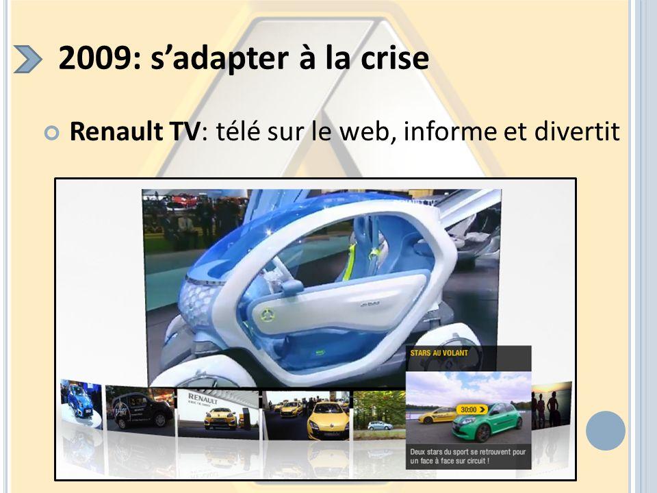 2009: sadapter à la crise Renault TV: télé sur le web, informe et divertit