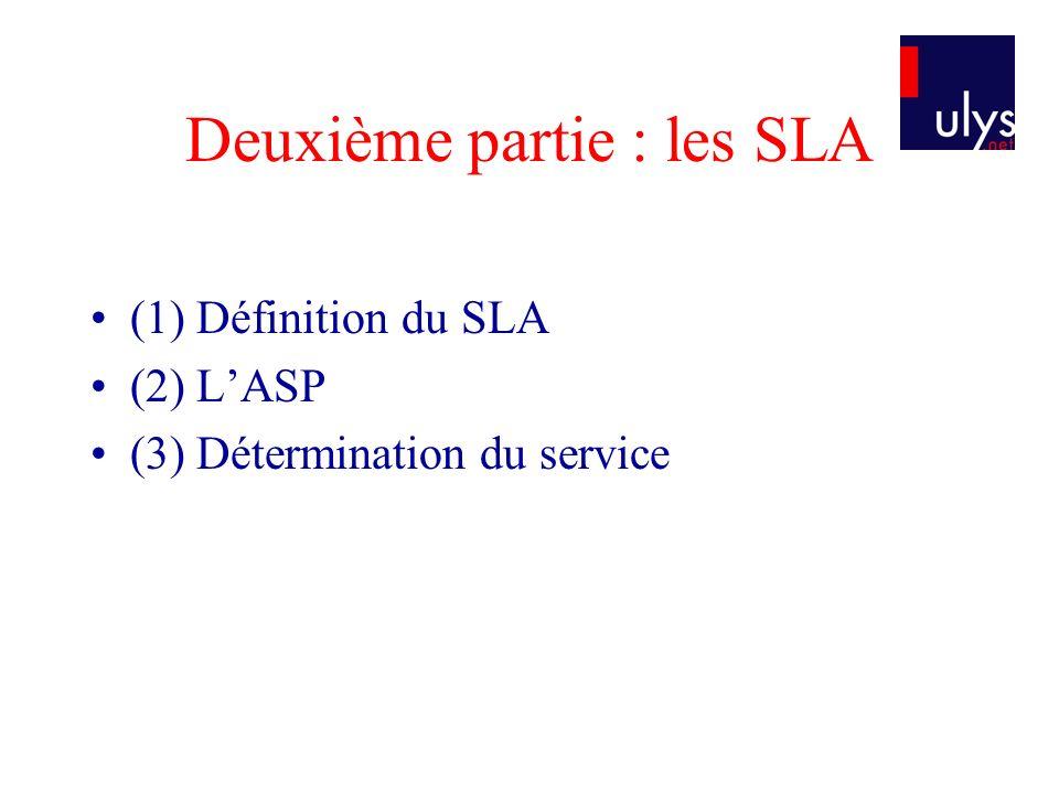 Deuxième partie : les SLA (1) Définition du SLA (2) LASP (3) Détermination du service