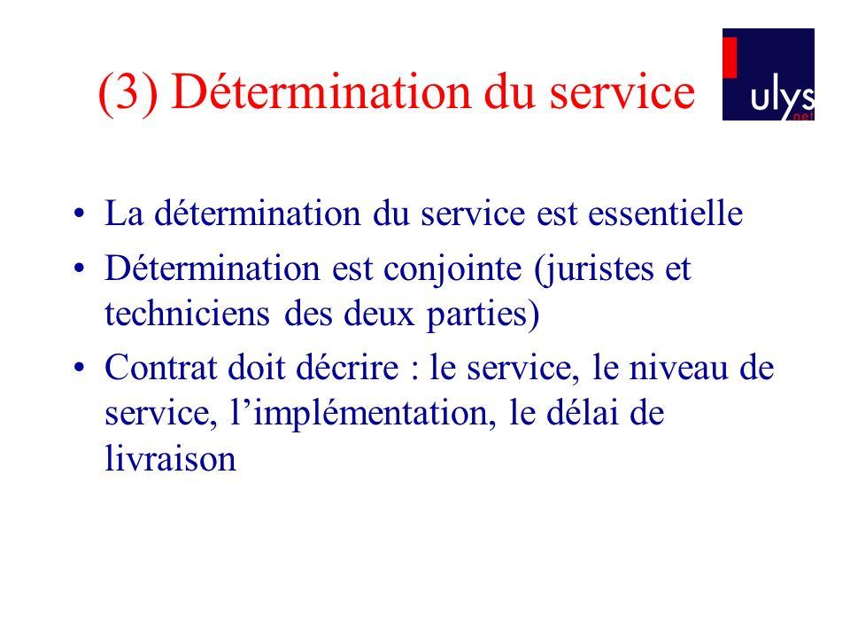 (3) Détermination du service La détermination du service est essentielle Détermination est conjointe (juristes et techniciens des deux parties) Contra