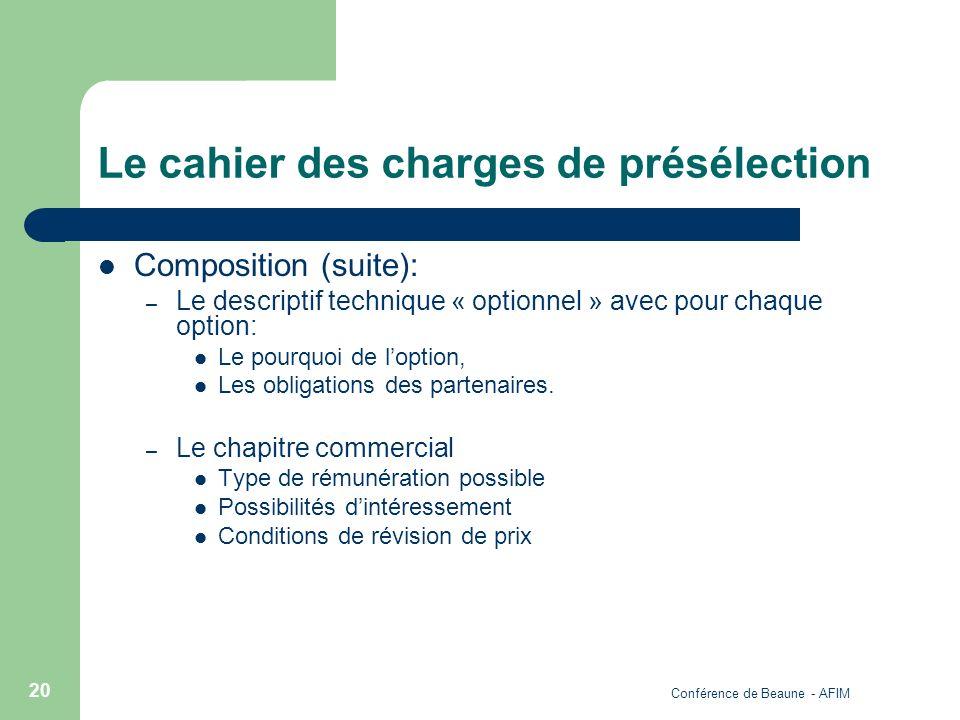 Conférence de Beaune - AFIM 20 Le cahier des charges de présélection Composition (suite): – Le descriptif technique « optionnel » avec pour chaque opt