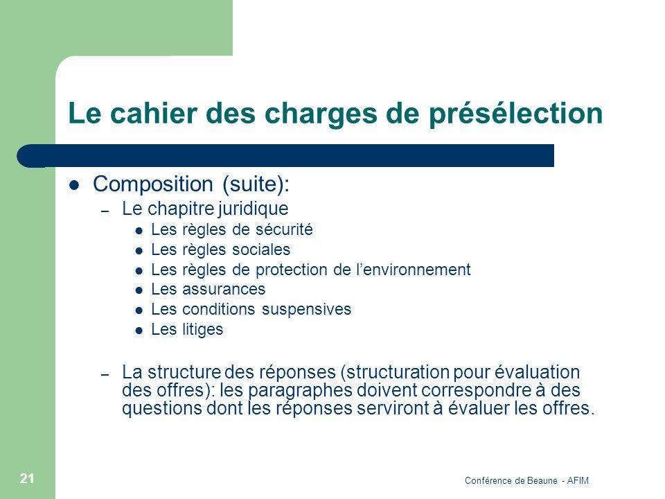 Conférence de Beaune - AFIM 21 Le cahier des charges de présélection Composition (suite): – Le chapitre juridique Les règles de sécurité Les règles so