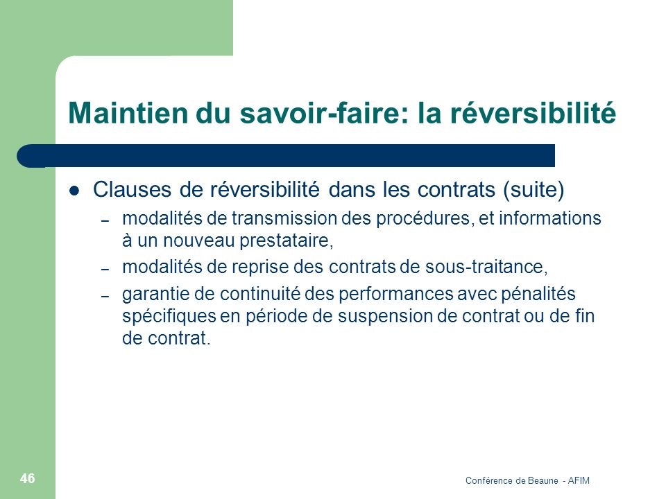 Conférence de Beaune - AFIM 46 Maintien du savoir-faire: la réversibilité Clauses de réversibilité dans les contrats (suite) – modalités de transmissi