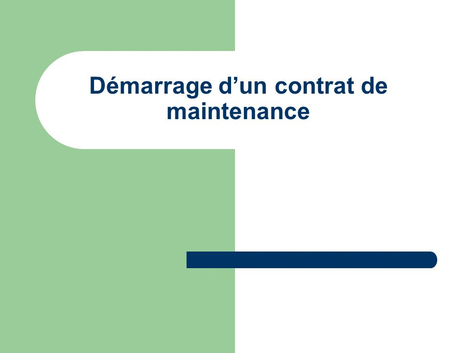 Démarrage dun contrat de maintenance