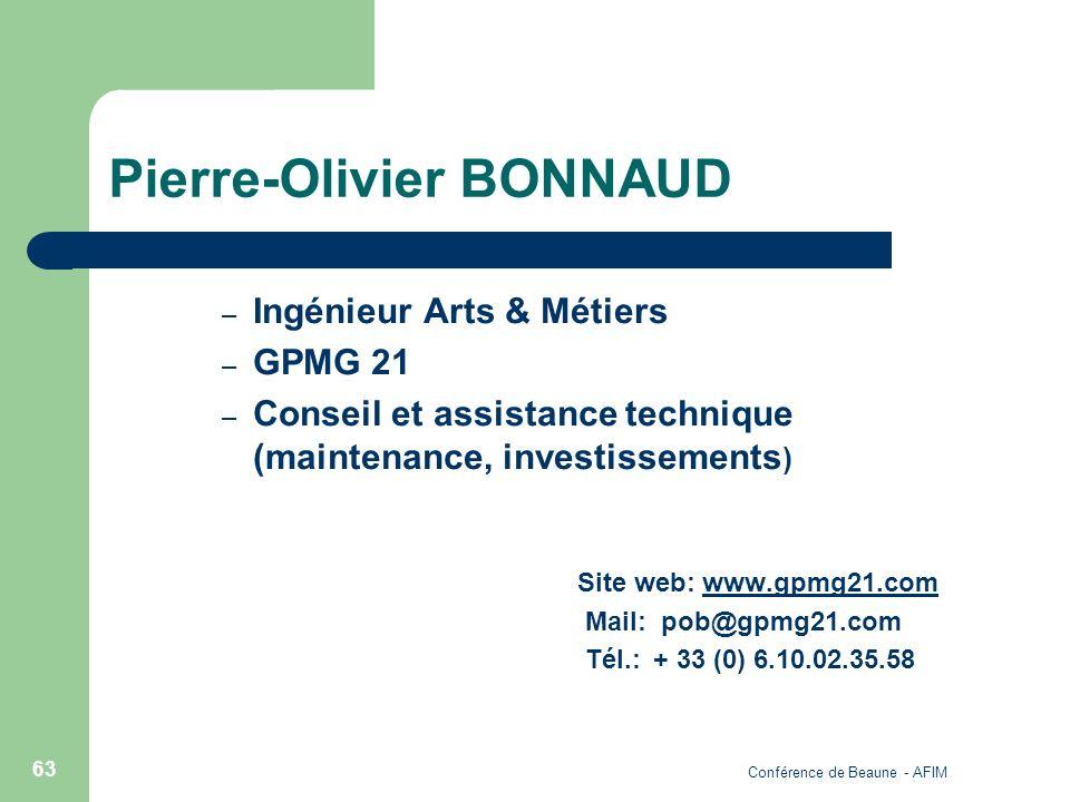 Conférence de Beaune - AFIM 63 Pierre-Olivier BONNAUD – Ingénieur Arts & Métiers – GPMG 21 – Conseil et assistance technique (maintenance, investissem