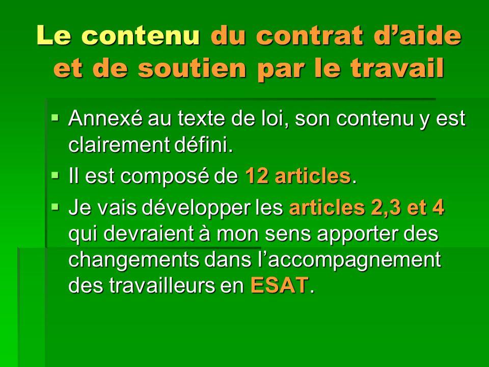 Le contenu du contrat daide et de soutien par le travail Annexé au texte de loi, son contenu y est clairement défini.