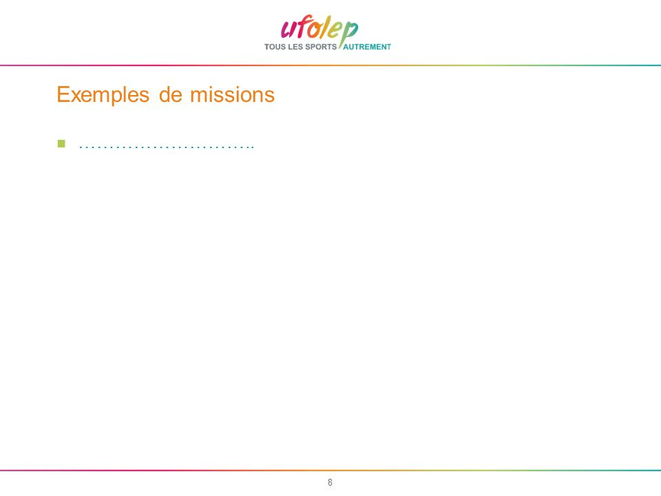 8 Exemples de missions ………………………..