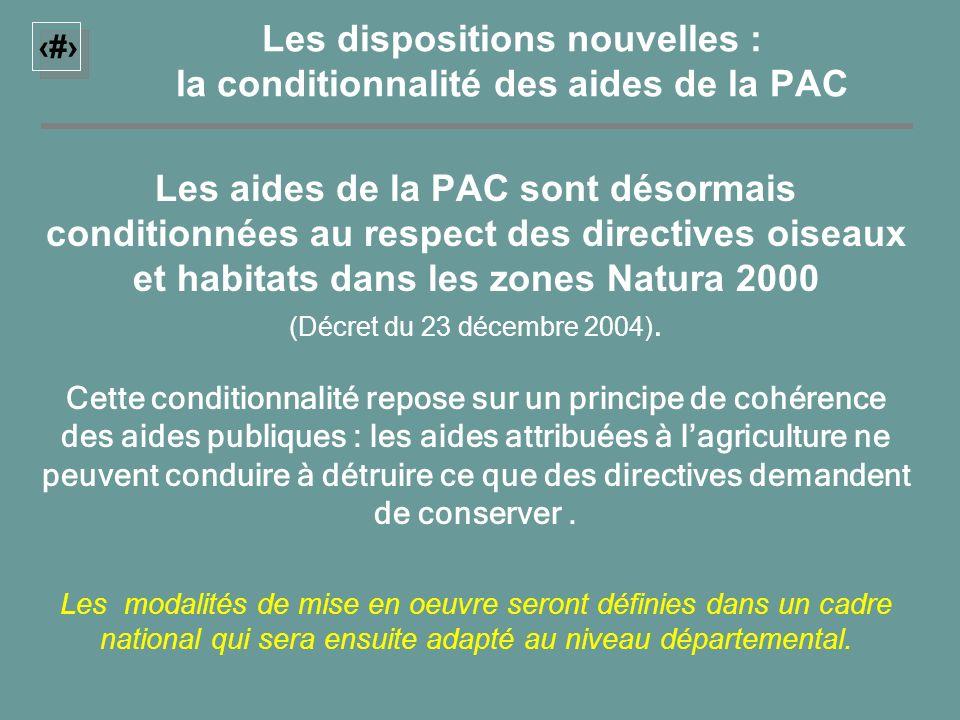 17 Les dispositions nouvelles : la conditionnalité des aides de la PAC Les aides de la PAC sont désormais conditionnées au respect des directives oise