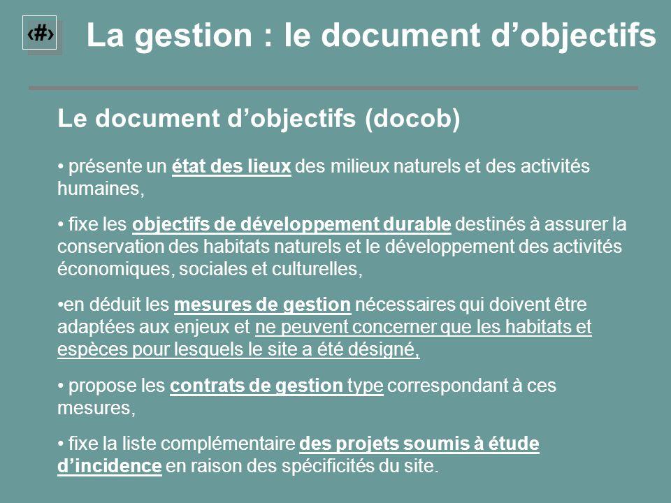 4 Le document dobjectifs (docob) présente un état des lieux des milieux naturels et des activités humaines, fixe les objectifs de développement durabl