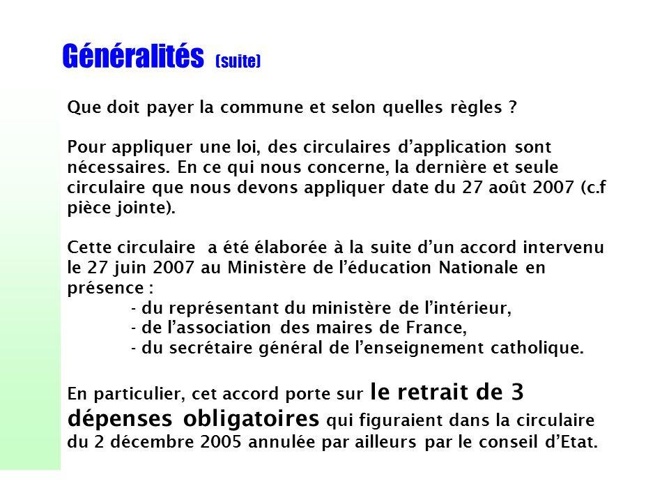 Généralités (suite) Que doit payer la commune et selon quelles règles ? Pour appliquer une loi, des circulaires dapplication sont nécessaires. En ce q