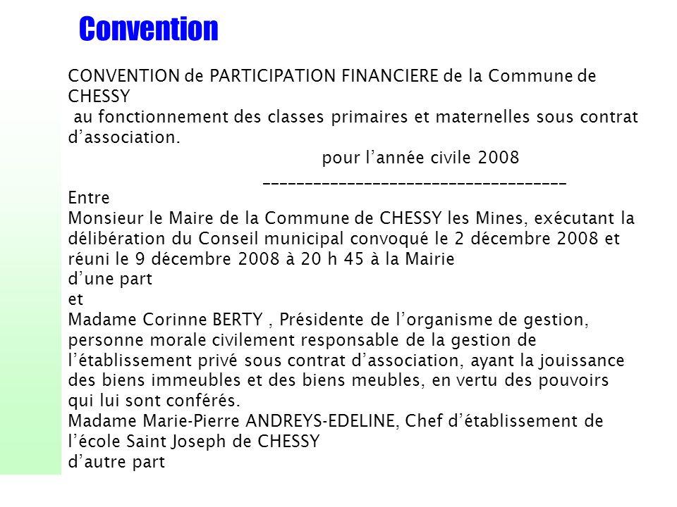 Convention CONVENTION de PARTICIPATION FINANCIERE de la Commune de CHESSY au fonctionnement des classes primaires et maternelles sous contrat dassocia