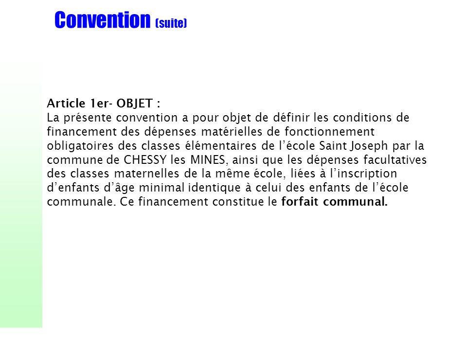 Convention (suite) Article 1er- OBJET : La présente convention a pour objet de définir les conditions de financement des dépenses matérielles de fonct