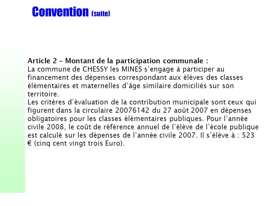 Convention (suite) Article 2 – Montant de la participation communale : La commune de CHESSY les MINES sengage à participer au financement des dépenses