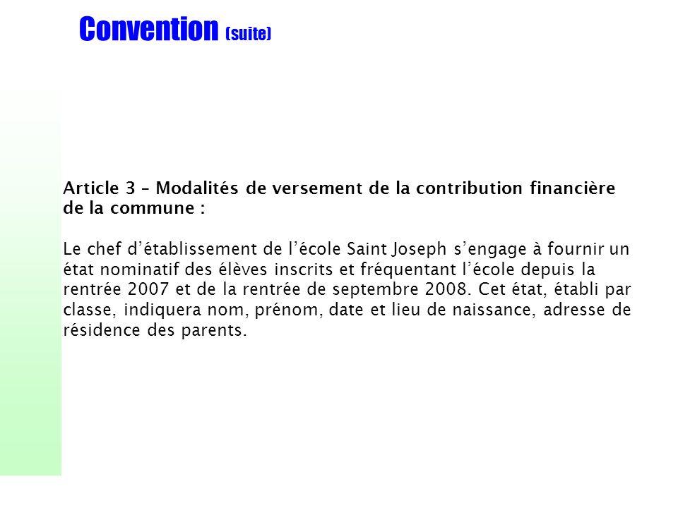 Convention (suite) Article 3 – Modalités de versement de la contribution financière de la commune : Le chef détablissement de lécole Saint Joseph seng