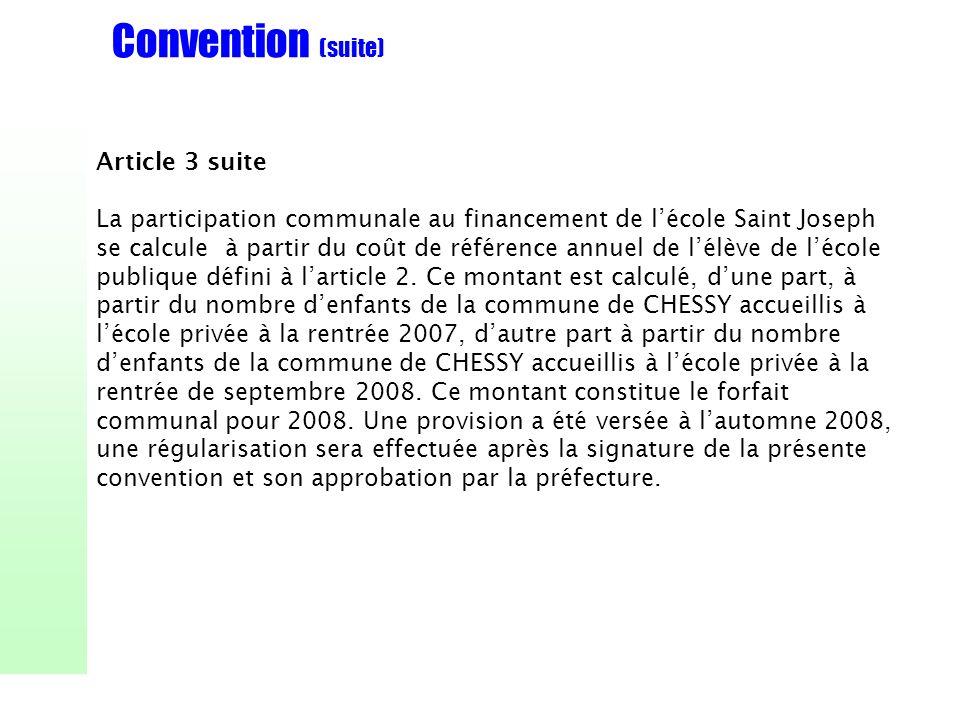 Convention (suite) Article 3 suite La participation communale au financement de lécole Saint Joseph se calcule à partir du coût de référence annuel de