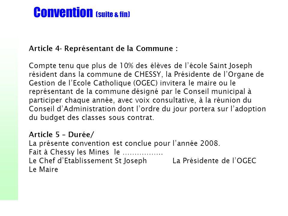 Convention (suite & fin) Article 4- Représentant de la Commune : Compte tenu que plus de 10% des élèves de lécole Saint Joseph résident dans la commun