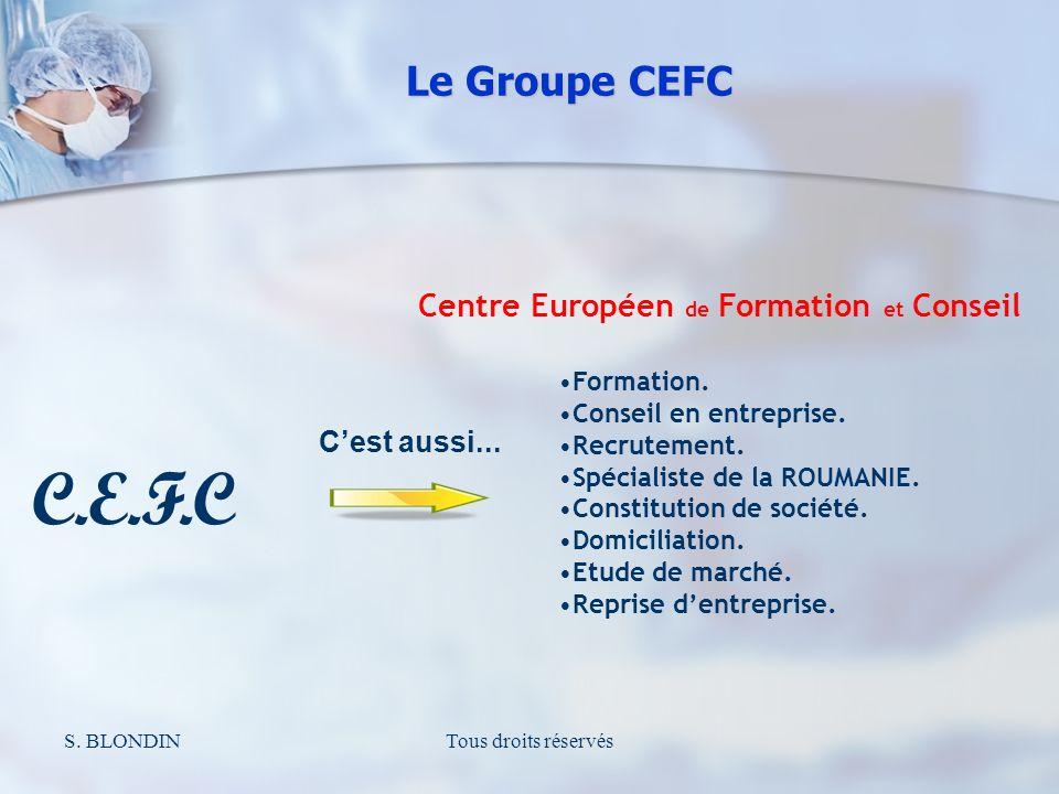 S. BLONDINTous droits réservés C.E.F.C Centre Européen de Formation et Conseil Formation.