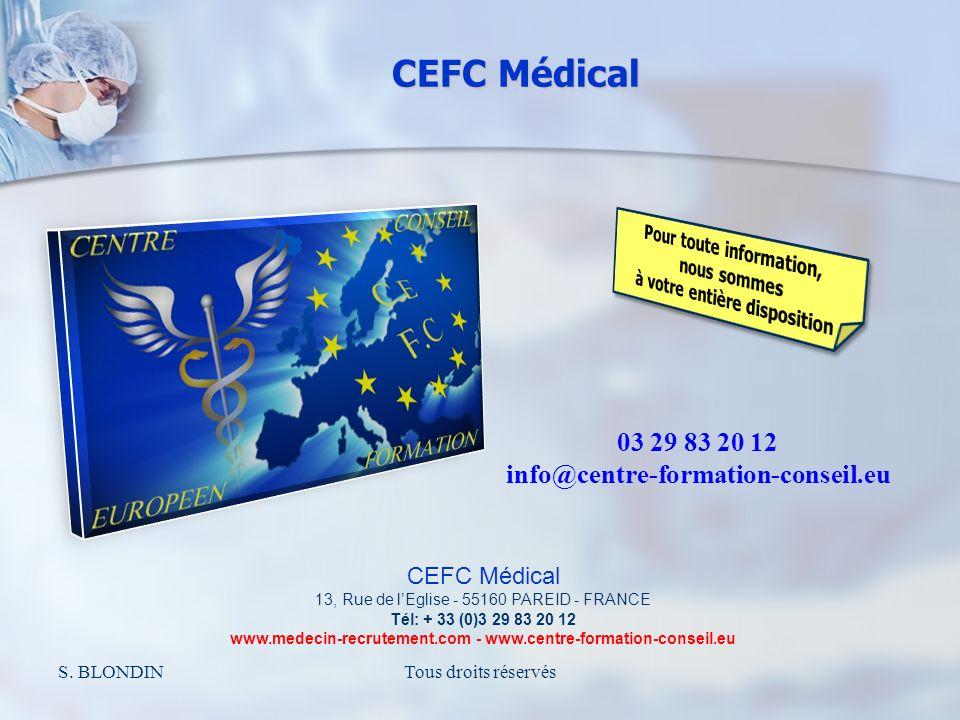 S. BLONDINTous droits réservés 03 29 83 20 12 info@centre-formation-conseil.eu CEFC Médical 13, Rue de lEglise - 55160 PAREID - FRANCE Tél: + 33 (0)3