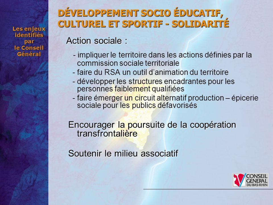 Les enjeux identifiés par le Conseil Général Action sociale: Action sociale : - impliquer le territoire dans les actions définies par la commission so