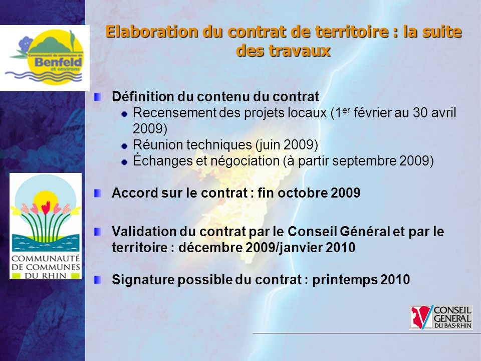Définition du contenu du contrat Recensement des projets locaux (1 er février au 30 avril 2009) Réunion techniques (juin 2009) Échanges et négociation