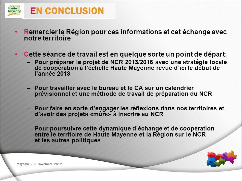 Remercier la Région pour ces informations et cet échange avec notre territoire Cette séance de travail est en quelque sorte un point de départ: –Pour