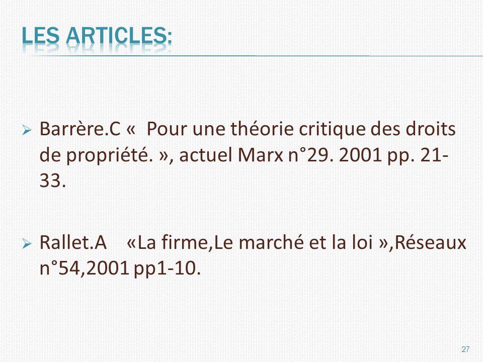 Barrère.C « Pour une théorie critique des droits de propriété. », actuel Marx n°29. 2001 pp. 21- 33. Rallet.A «La firme,Le marché et la loi »,Réseaux