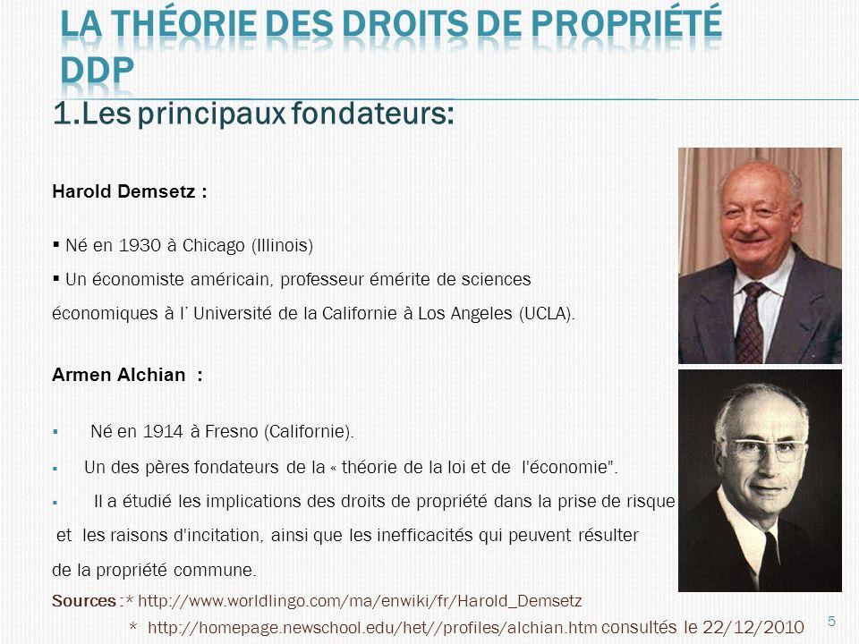 1.Les principaux fondateurs: Harold Demsetz : Né en 1930 à Chicago (Illinois) Un économiste américain, professeur émérite de sciences économiques à l