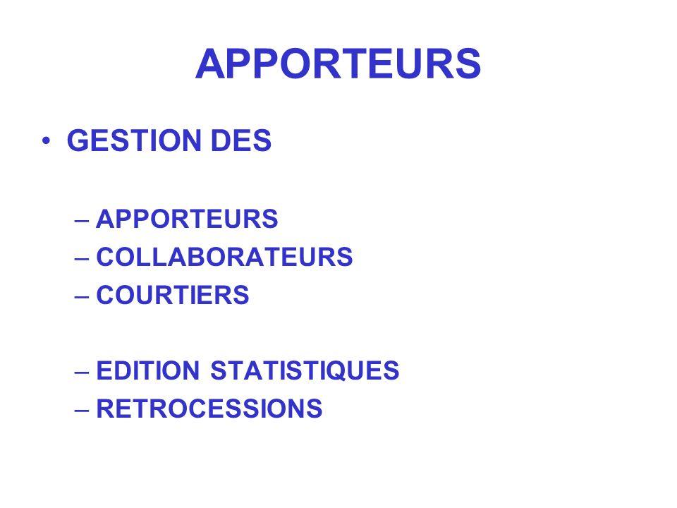 APPORTEURS GESTION DES –APPORTEURS –COLLABORATEURS –COURTIERS –EDITION STATISTIQUES –RETROCESSIONS