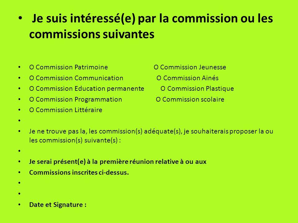 Je suis intéressé(e) par la commission ou les commissions suivantes O Commission Patrimoine O Commission Jeunesse O Commission Communication O Commiss